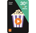 Ticket Orange Video 30€ + 3€ offerts