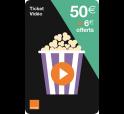 Ticket Orange Video 50€ + 6€ offerts